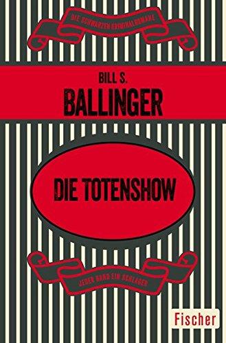 : Ballinger, Bill S  - Die Totenshow