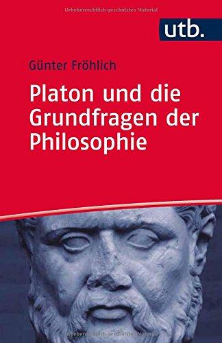 : Froehlich, Guenter - Platon und die Grundfragen der Philosophie