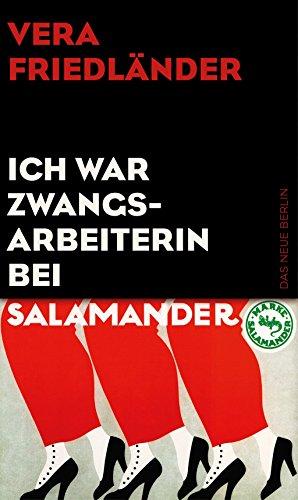 : Friedlaender, Vera - Ich war Zwangsarbeiterin bei Salamander