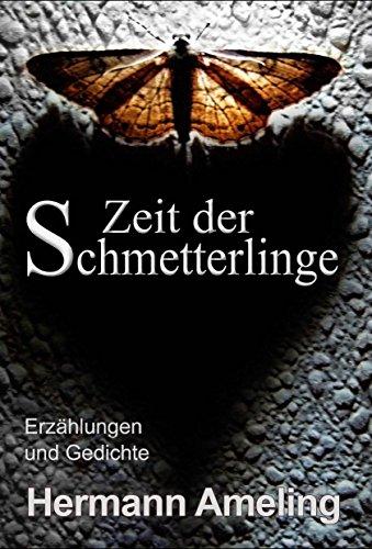 : Ameling, Hermann - Zeit der Schmetterlinge