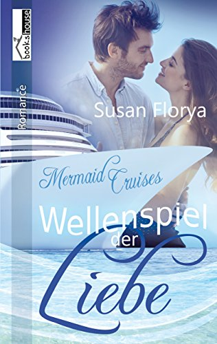 : Florya, Susan - Mermaid Cruises 01 - Wellenspiel der Liebe