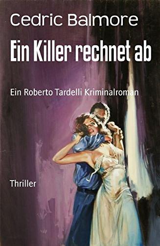 : Balmore, Cedric - Ein Killer rechnet ab