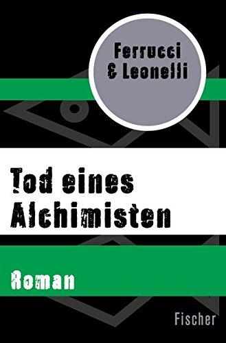 : Ferrucci, Paolo & Leonelli, Giacomo - Tod eines Alchimisten
