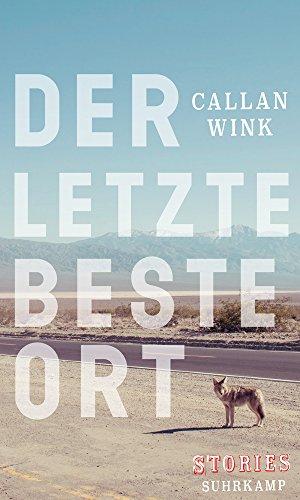 : Wink, Callan - Der letzte beste Ort - Stories
