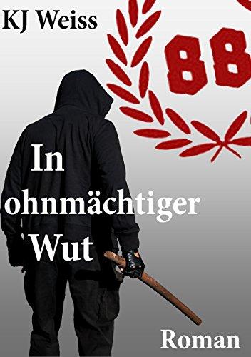 : Weiss, Kj - In ohnmaechtiger Wut
