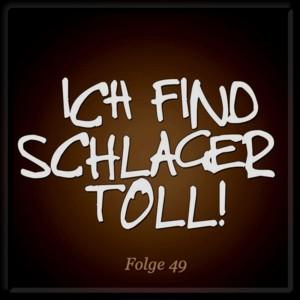 : Ich find Schlager toll - Folge 49