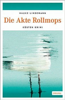 : Lindemann, Hauke - Die Akte Rollmops