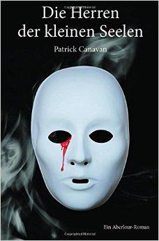 : Canavan, Patrick - Aberlour-Saga 01 - Die Herren der kleinen Seelen