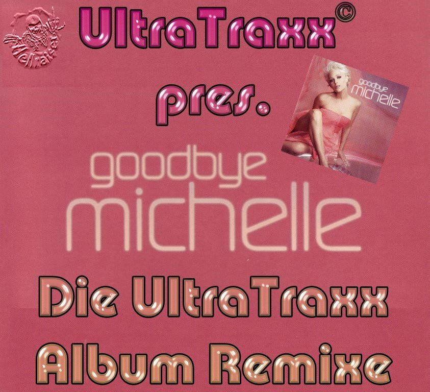 : UltraTraxx pres. Michelle – Goodbye Michelle – Die UltraTraxx Album Remixe