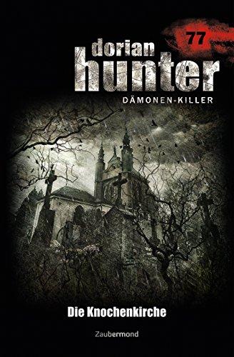 : Dorian Hunter 77 - Die Knochenkirche - Silber, Ruediger