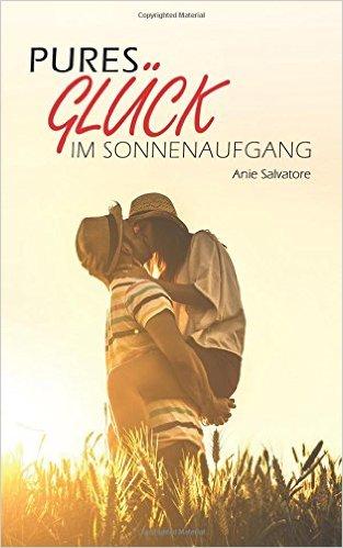 : Salvatore, Anie - Pures Glueck im Sonnenaufgang