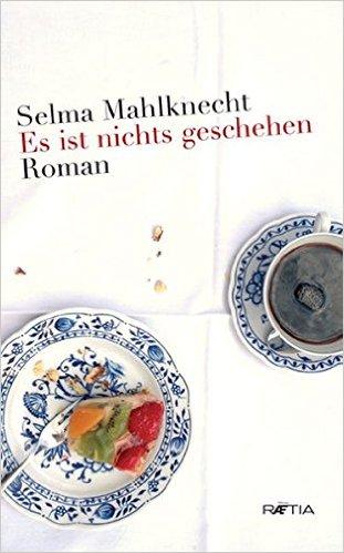 : Mahlknecht, Selma - Es ist nichts geschehen