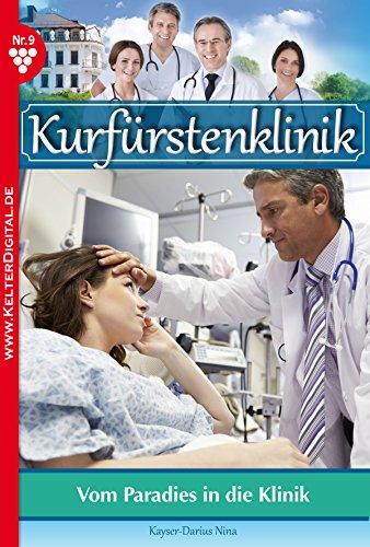 : Die Kurfuerstenklinik 09 - Vom Paradies in die Klinik - Nina, Kayser-Darius