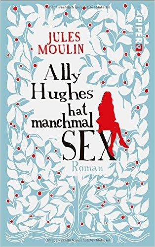 : Moulin, Jules - Ally Hughes hat manchmal Sex