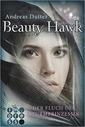 : Dutter, Andreas - Beauty Hawk - Der Fluch der Sturmprinzessin