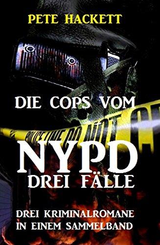 : Hackett, Pete - Die Cops vom N Y P D  - Drei Faelle
