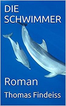 : Findeiss, Thomas - Die Schwimmer