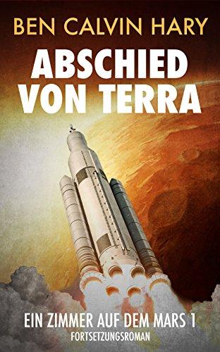 : Hary, Ben Calvin - Ein Zimmer auf dem Mars 01 - Abschied von Terra