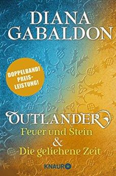 : Gabaldon, Diana - Outlander - Feuer und Stein & Die geliehen Zeit