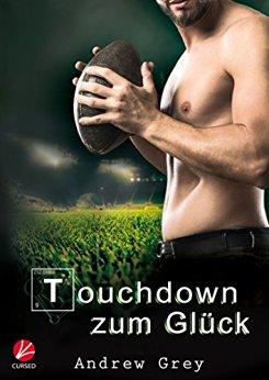 : Grey, Andrew - Touchdown zum Glueck
