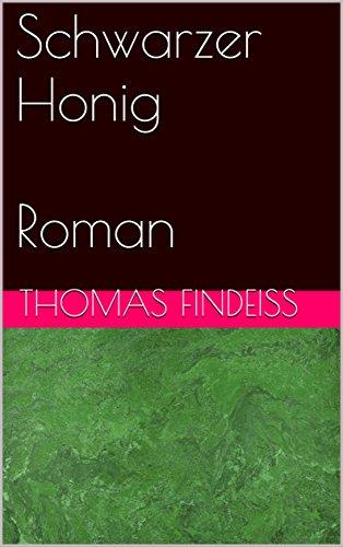 : Findeiss, Thomas - Schwarzer Honig