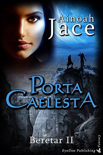 : Jace, Ainoah - Beretar 02 - Porta Caelesta
