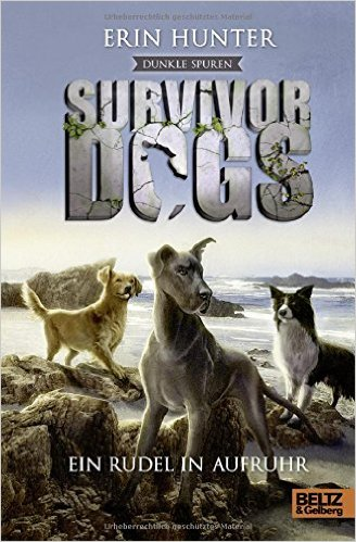 : Hunter, Erin - Survivor Dogs Staffel 2 - Dunkle Spuren 01 - Ein Rudel in Aufruhr