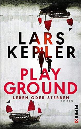: Kepler, Lars - Playground - Leben oder Sterben