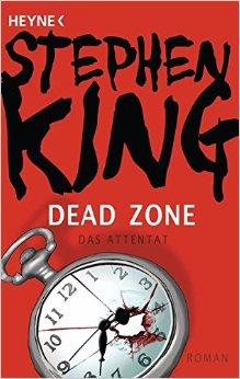 : King, Stephen - Dead Zone 01 - Das Attentat