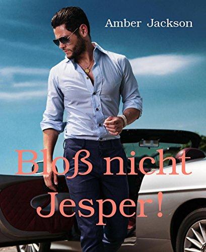 : Jackson, Amber - Bloss nicht Jesper!