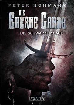 : Hohmann, Peter - Die Eherne Garde 01 - Die schwarze Klaue