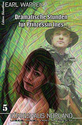 : Warren, Earl - Koenigshaus Norland 05 - Dramatische Stunden fuer Prinzessin Ines