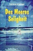 : Kaestner, Sabine - Des Meeres Seligkeit