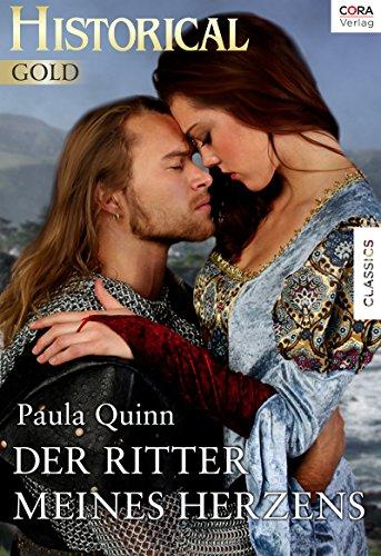 : Quinn, Paula - Historical Gold 209 - Der Ritter meines Herzens