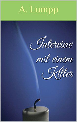 : Lumpp, A  - Interview mit einem Killer
