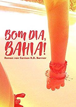 : Barrner, Carmen K D  - Bom dia, Bahia