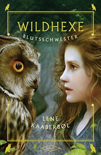 : Kaaberbol, Lene - Wildhexe 04 - Blutsschwester