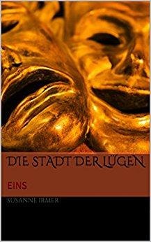 : Irmer, Susanne - Die Stadt der Luegen - Teil 1