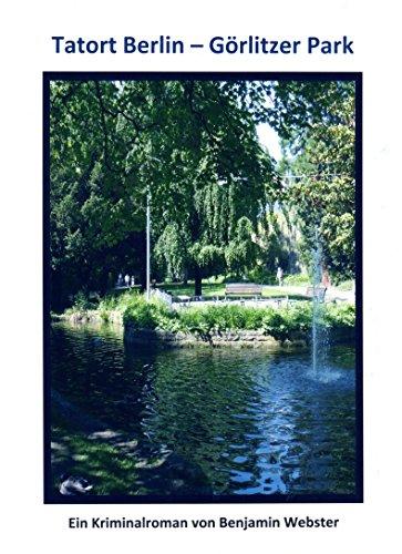 : Webster, Benjamin - Tatort Berlin - Goerlitzer Park