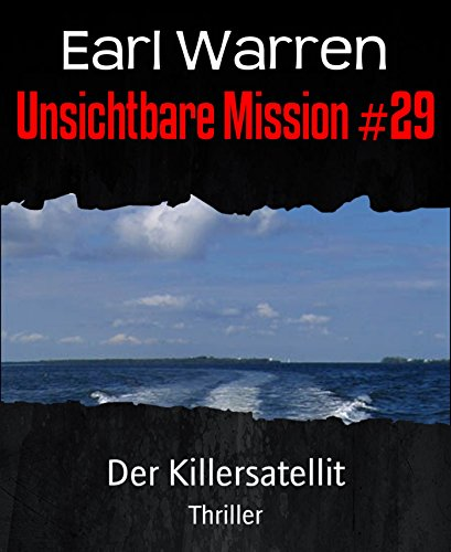 : Warren, Earl - Unsichtbare Mission 29 - Der Killersatellit