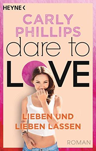 : Phillips, Carly - Dare 05 - Lieben und lieben lassen