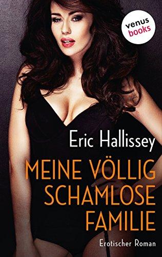 : Eric Hallissey - Meine voellig schamlose Familie