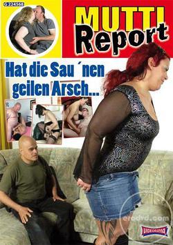 : Mutti Report Hat die Sau nen geilen Arsch