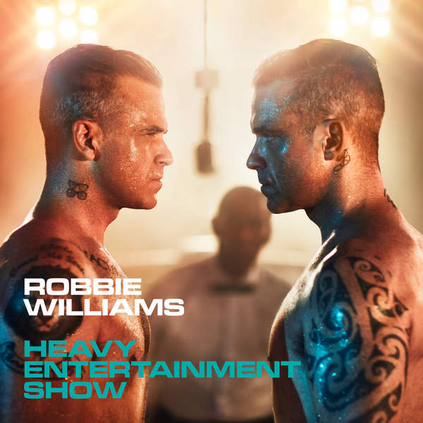 Robbie Williams - Heavy Entertainment Show (Deluxe Edition) (2016)