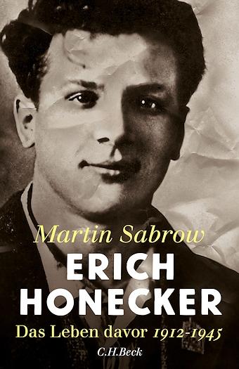 : Erich Honecker - Das Leben davor