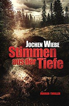 : Wiebe, Jochen - Stimme aus der Tiefe