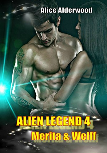 : Alderwood, Alice - Alien Legend 04 - Merita & Welff