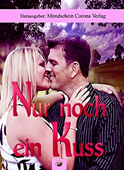 : Anthologie - Nur noch ein Kuss