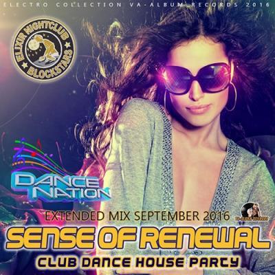 Sense Of Renewal: Club House Party (2016)