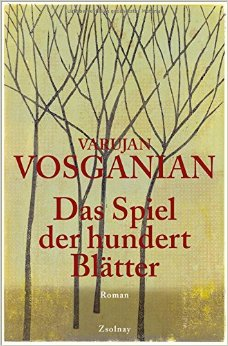 : Vosganian, Varujan - Das Spiel der hundert Blaetter